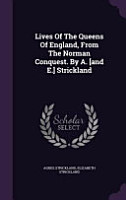 Lives of the Queens of England  from the Norman Conquest  by A   And E   Strickland PDF