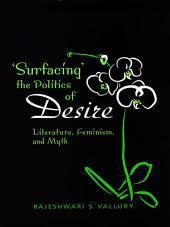 Surfacing the Politics of Desire: Literature, Feminism and Myth