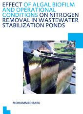 Effect of Algal Biofilm and Operational Conditions on Nitrogen Removal in Waste Stabilization Ponds: UNESCO-IHE PhD Thesis