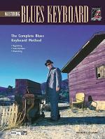 Complete Blues Keyboard Method: Mastering Blues Keyboard