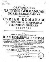 De gravaminibus nationis Germanicae Norimbergensibus adversus curiam Romanam ab erroribus scriptorum vulgaribus liberatis epistola