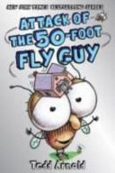 Attack of the 50 Foot Fly Guy