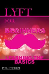 Lyft for Beginners: Learning the Basics