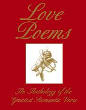 Love Poems: An Anthology of the Greatest Romantic Verse