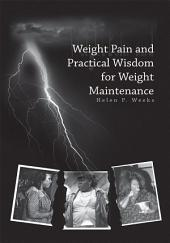 Weight Pain and Practical Wisdom for Weight Maintenance