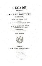 """""""Décade historique"""", ou Tableau politique de l'Europe depuis 1786 jusqu'en 1796, contenant un précis des révolutions de France, de Brabant, de Hollande et de Pologne: Volume1"""
