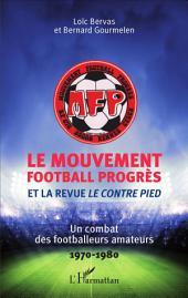 Le Mouvement football Progrès et la revue Le Contre Pied: Un combat des footballeurs amateurs - 1970-1980