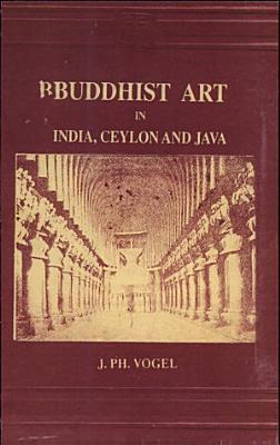 Buddhist Art in India  Ceylon  and Java PDF