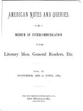 American Notes and Queries: A Medium of Intercommunication for Literary Men, General Readers, Etc, Volume 2