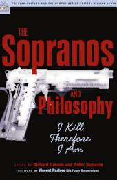 The Sopranos and Philosophy: I Kill Therefore I Am