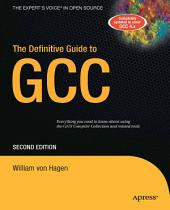 The Definitive Guide to GCC: Edition 2