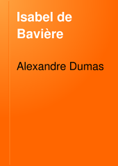 Isabel de Bavière: Volume1
