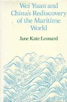Wei Yuan and China s Rediscovery of the Maritime World PDF
