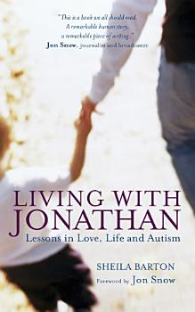 Living with Jonathan  Lessons in Love  Life and Autism PDF