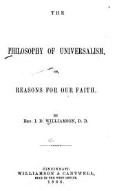 The Philosophy of Universalism, Or, Reasons for Our Faith