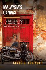 Malaysia`s Canvas: The Blistering Saga of a Flash in the Pan Art Revolution