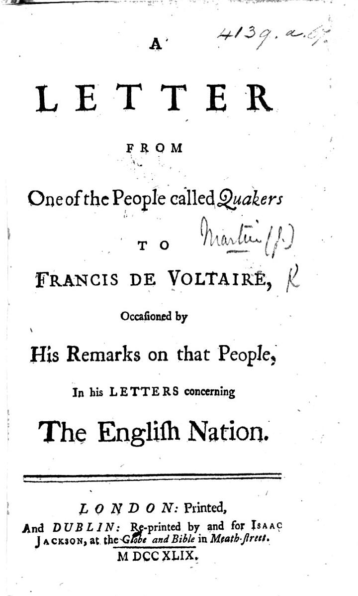 A Letter from one of the People called Quakers i.e. J. M. to F. de Voltaire, occasioned by his remarks on that people in his letters concerning the English Nation
