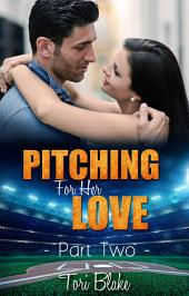 Pitching For Her Love 2