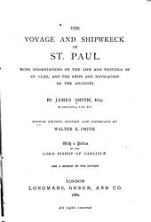 The Voyage and Shipwreck of St. Paul: With Dissertations on the Life and Writings of St. Luke, and the Ships and Navigation of the Ancients