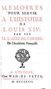 Memoires pour servir a l'historie de Louis XIV: Volume1