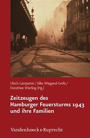Zeitzeugen des Hamburger Feuersturms 1943 und ihre Familien PDF