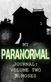 My Paranormal Journal: Volume Two