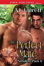 His Perfect Mate [Nehalem Pack 6]