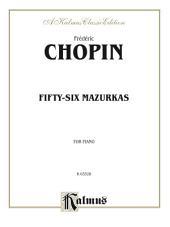 Fifty-six Mazurkas: For Advanced Piano