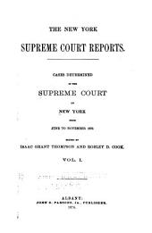 The New York Supreme Court Reports: Cases Determined in the Supreme Court of New York ..., Volume 1