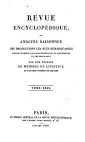 Revue encyclopédique, ou Analyse raisonnée: Volume29