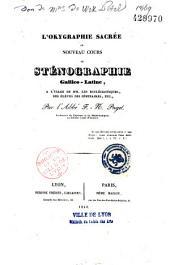 L'okygraphie sacrée, ou nouveau cours de sténographie gallico-latine à l'usage des ecclésiastiques