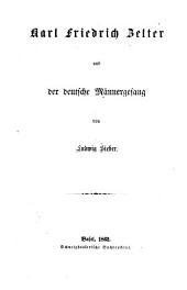 Karl Friedrich Zelter und der deutsche Ma nnergesang