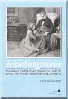 Beziehungsweise  Modelle familialer Beziehungen im epischen Werk Friedrich Spielhagens PDF