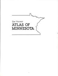 The Vincent Atlas Of Minnesota Book PDF
