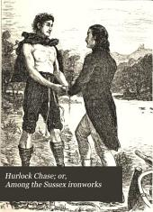 Hurlock Chase; or, Among the Sussex ironworks