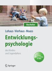 Entwicklungspsychologie des Kindes- und Jugendalters für Bachelor. Lesen, Hören, Lernen im Web (Lehrbuch mit Online-Materialien)