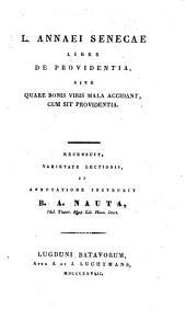 Liber de providentia sive quare bonis viris mala accidant cum sit providentia; recensuit ... et annotatione instruxit B. A. Nauta. -Lugduni Batav., Luchtmans 1828
