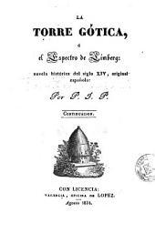 La Torre gótica, ó, El Espectro de Limberg, 2: novela histórica del siglo XIV, original española