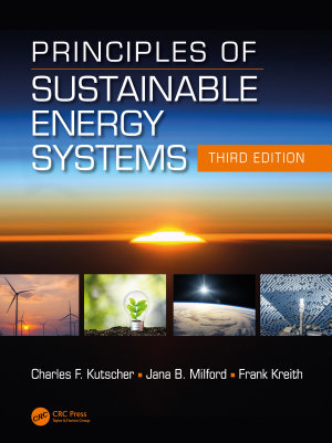 Principles of Sustainable Energy Systems  Third Edition PDF