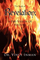 Revelation: A Pre-Vision of History