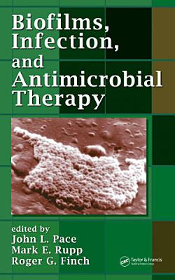 Biofilms  Infection  and Antimicrobial Therapy PDF