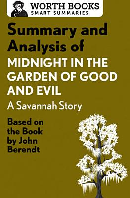 Summary and Analysis of Midnight in the Garden of Good and Evil  A Savannah Story