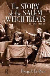 The Story of the Salem Witch Trials: Edition 2
