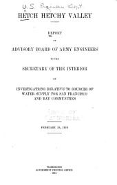 Hetch Hetchy Valley: report of Advisory Board of Army Engineers to the Secretary of the Interior on investigations relative to sources of water supply for San Francisco and Bay communities