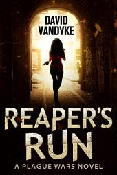 Reaper's Run: Plague Wars Book 1