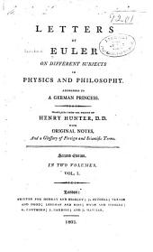 Letters of Euler on Different Subjects in Natural Philosophy: Addressed to a German Princess