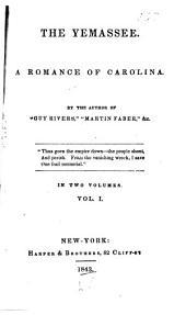 The Yemassee: A Romance of Carolina, Volumes 1-2