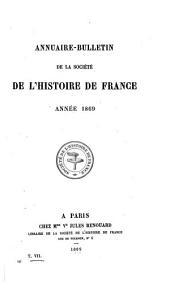 Annuaire-bulletin de la Société de l'histoire de France: Volume7;Volume151