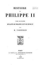 Histoire de Philippe II.: Rivalité de Philippe II et de Henri IV