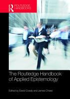 The Routledge Handbook of Applied Epistemology PDF